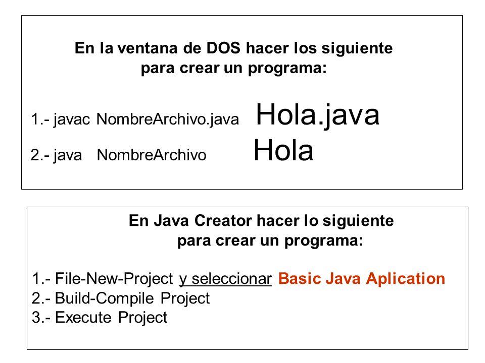 En la ventana de DOS hacer los siguiente. para crear un programa: 1