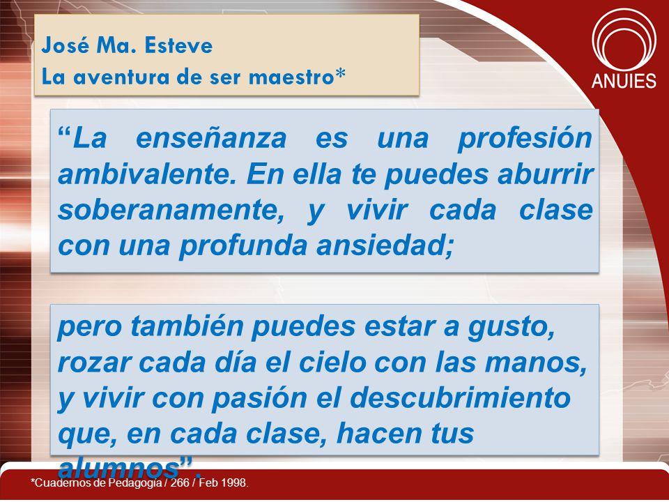 José Ma. Esteve La aventura de ser maestro*