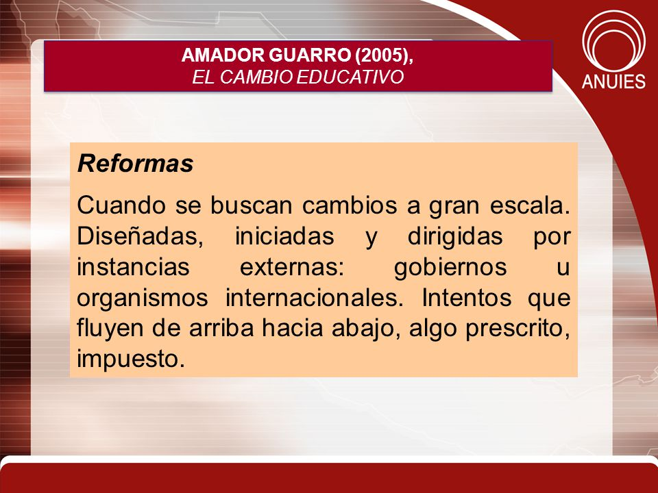 AMADOR GUARRO (2005), EL CAMBIO EDUCATIVO. Reformas.