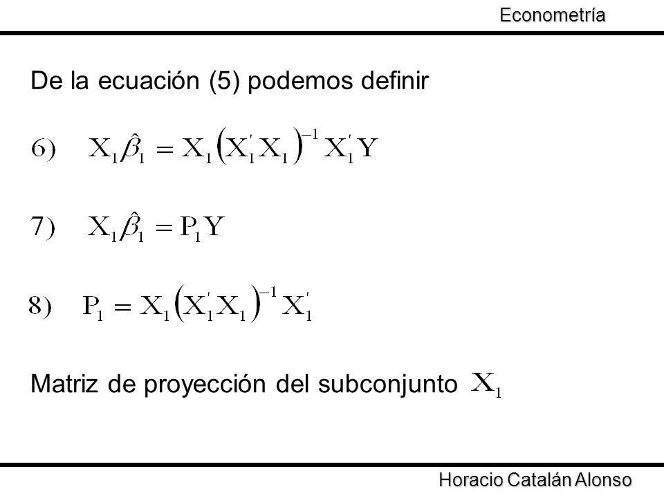 De la ecuación (5) podemos definir