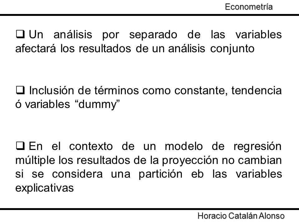 Inclusión de términos como constante, tendencia ó variables dummy