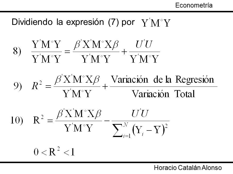 Dividiendo la expresión (7) por