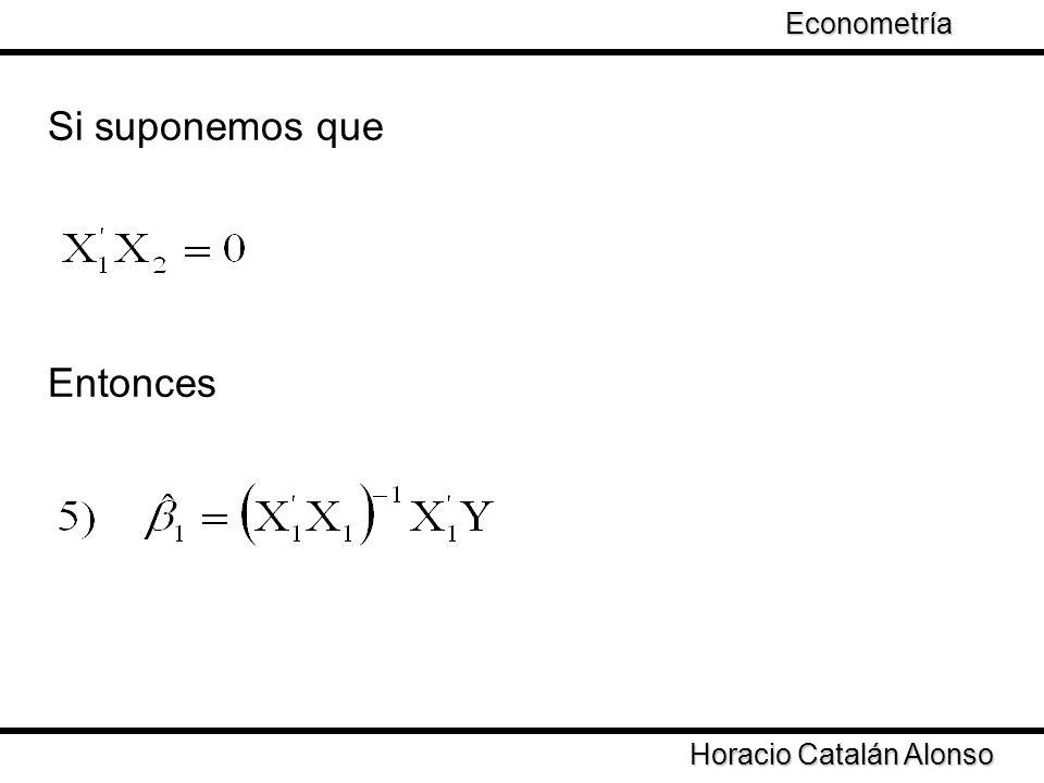 Si suponemos que Entonces Econometría Taller de Econometría
