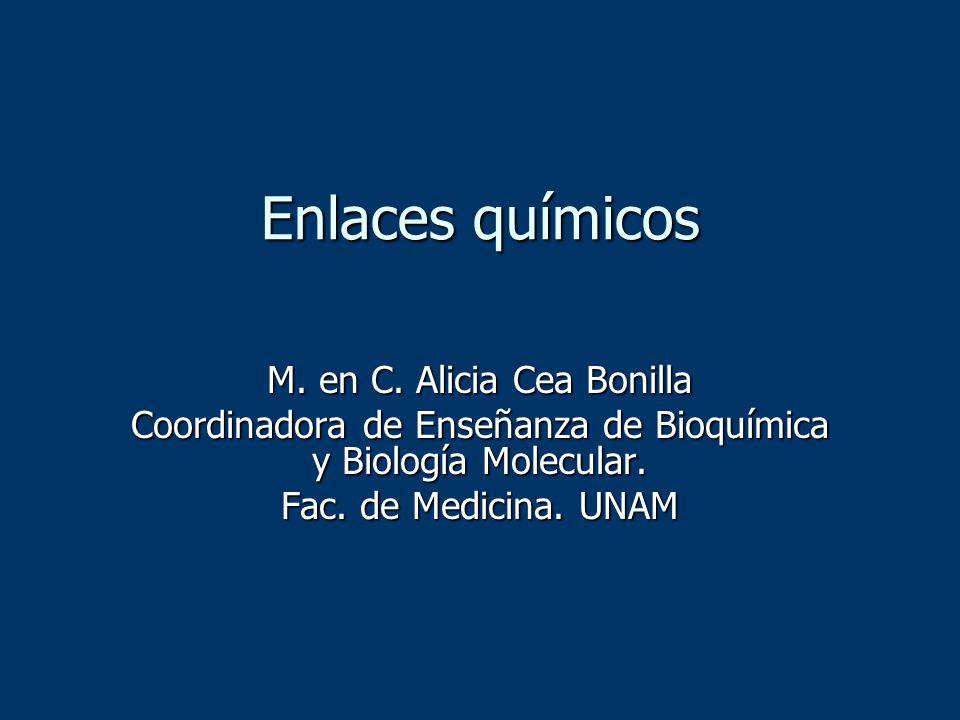 Enlaces químicos M. en C. Alicia Cea Bonilla