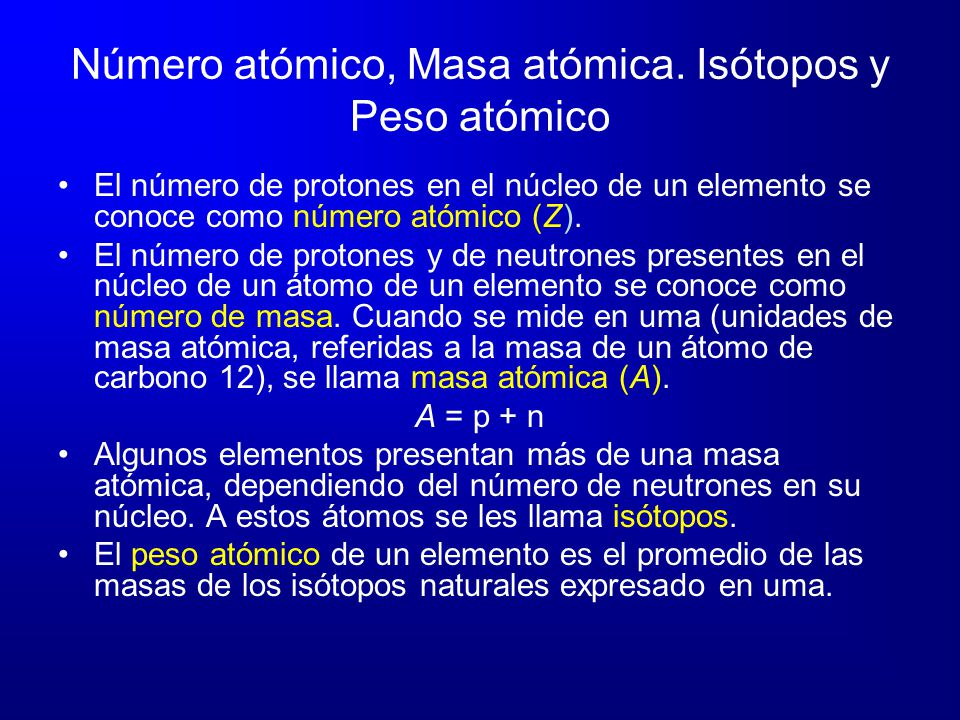 Número atómico, Masa atómica. Isótopos y Peso atómico
