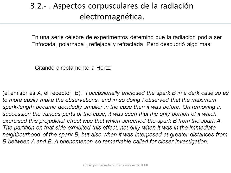 3.2.- . Aspectos corpusculares de la radiación electromagnética.