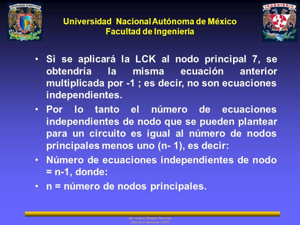 Si se aplicará la LCK al nodo principal 7, se obtendría la misma ecuación anterior multiplicada por -1 ; es decir, no son ecuaciones independientes.