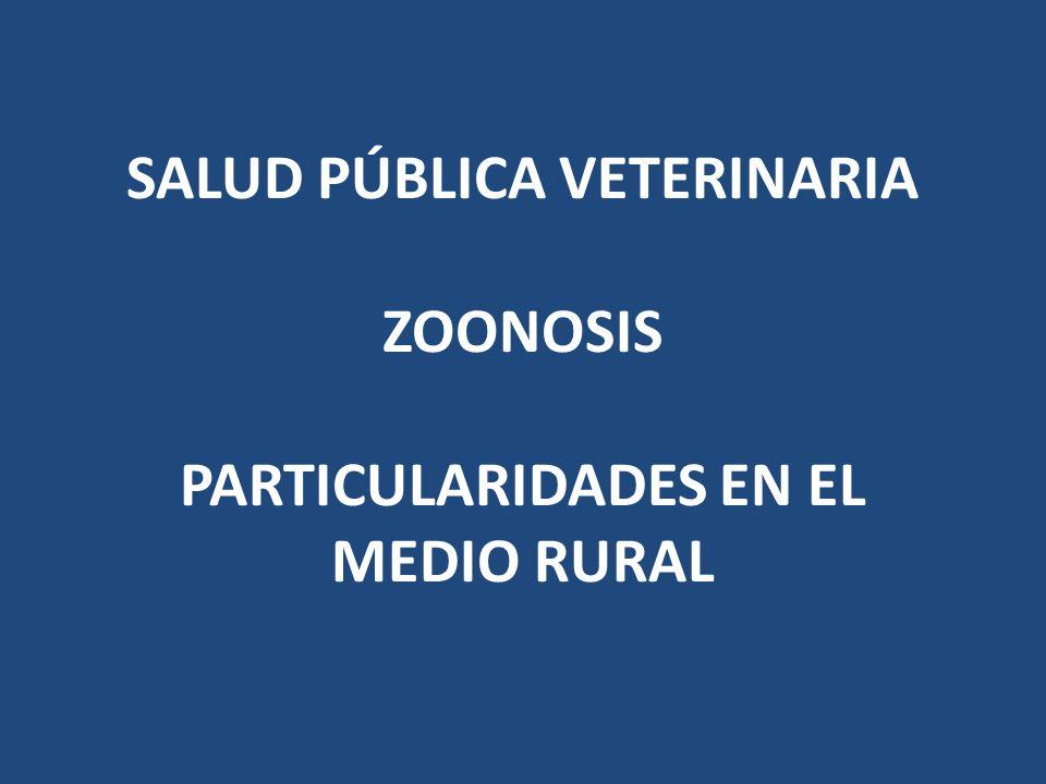 SALUD PÚBLICA VETERINARIA ZOONOSIS PARTICULARIDADES EN EL MEDIO RURAL