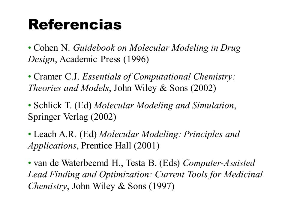 Referencias Cohen N. Guidebook on Molecular Modeling in Drug Design, Academic Press (1996)