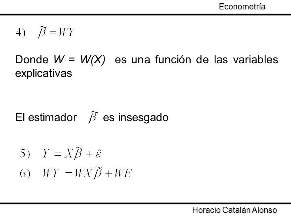 Donde W = W(X) es una función de las variables explicativas