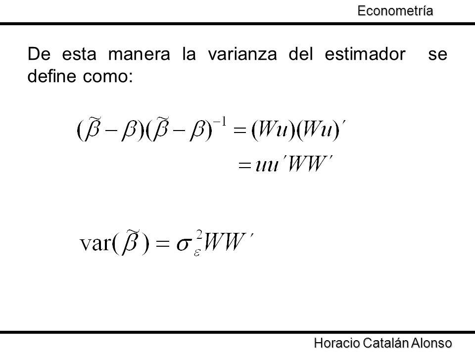 De esta manera la varianza del estimador se define como: