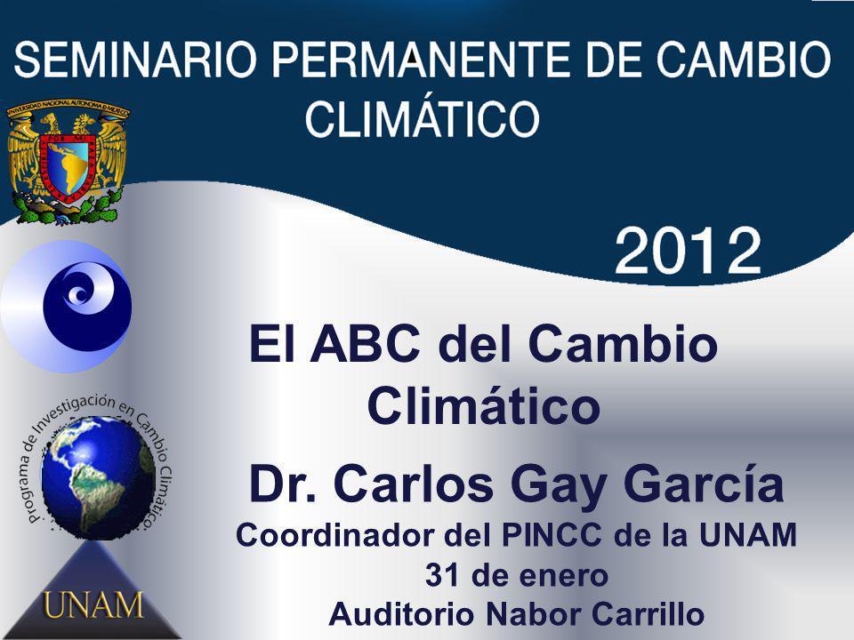 El ABC del Cambio Climático Dr. Carlos Gay García