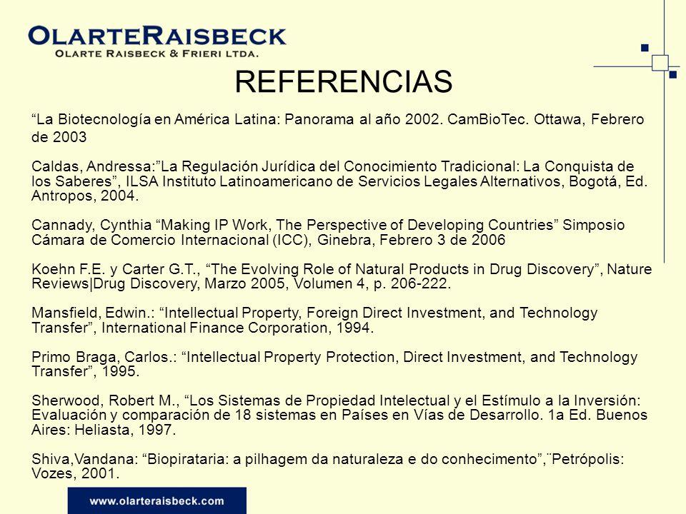 REFERENCIAS La Biotecnología en América Latina: Panorama al año 2002. CamBioTec. Ottawa, Febrero de 2003.