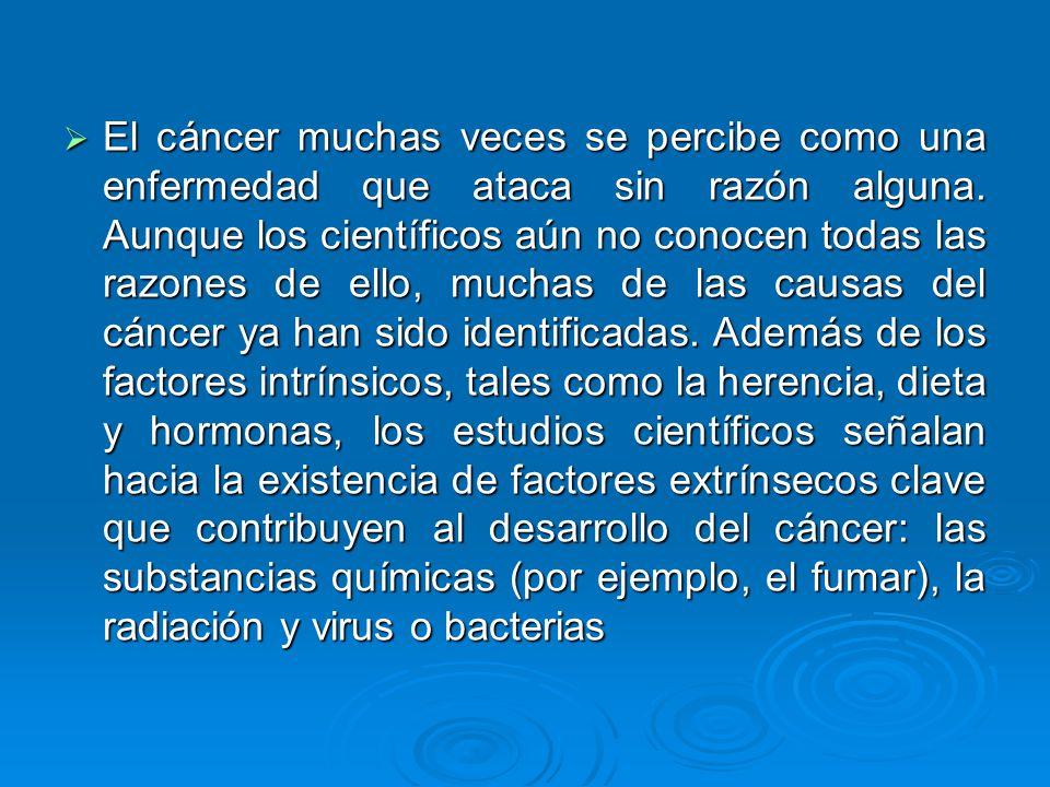 El cáncer muchas veces se percibe como una enfermedad que ataca sin razón alguna.