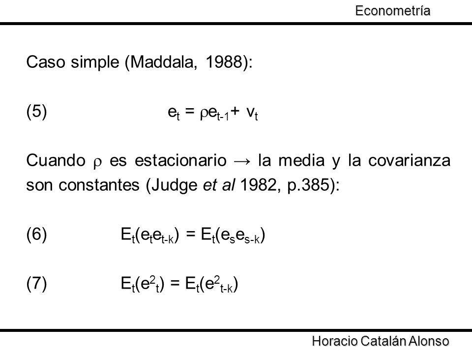 Caso simple (Maddala, 1988): (5) et = et-1+ vt