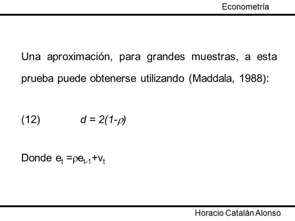 Econometría Una aproximación, para grandes muestras, a esta prueba puede obtenerse utilizando (Maddala, 1988):