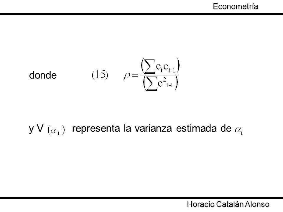 y V representa la varianza estimada de