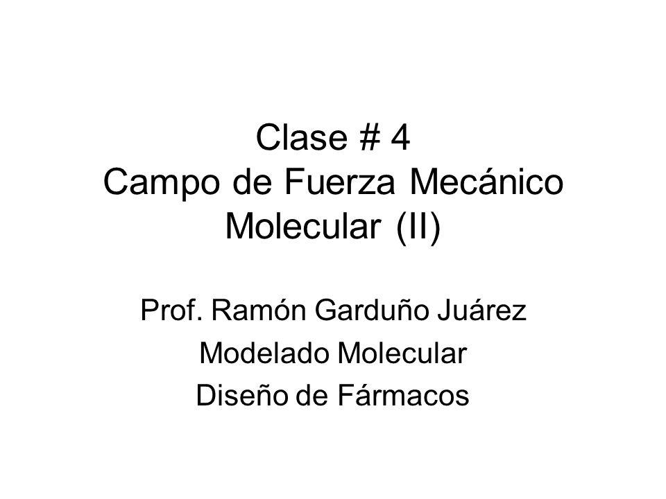 Clase # 4 Campo de Fuerza Mecánico Molecular (II)