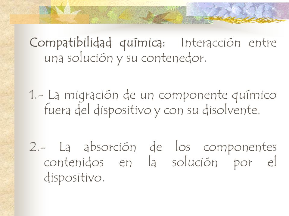 Compatibilidad química: Interacción entre una solución y su contenedor.