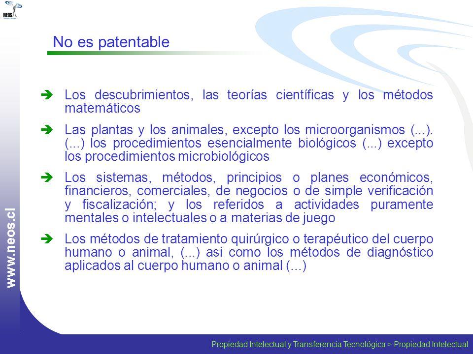 www.neos.cl No es patentable. Los descubrimientos, las teorías científicas y los métodos matemáticos.