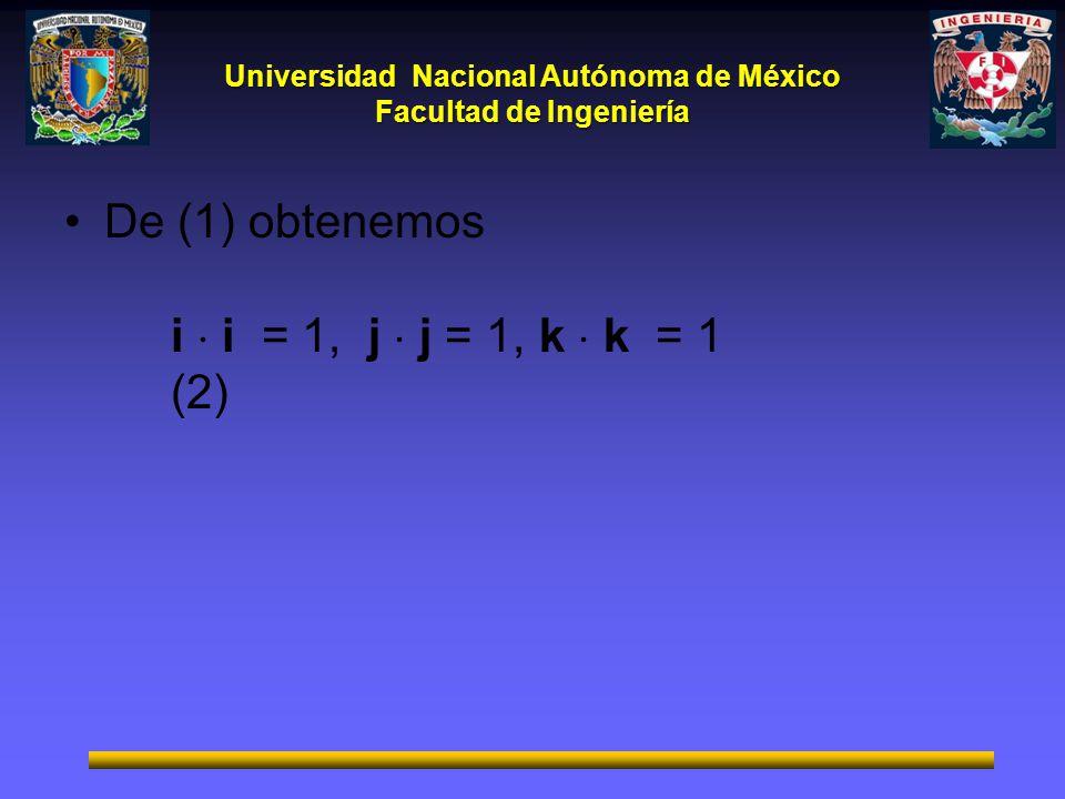 1 De (1) obtenemos i  i = 1, j  j = 1, k  k = 1 (2)