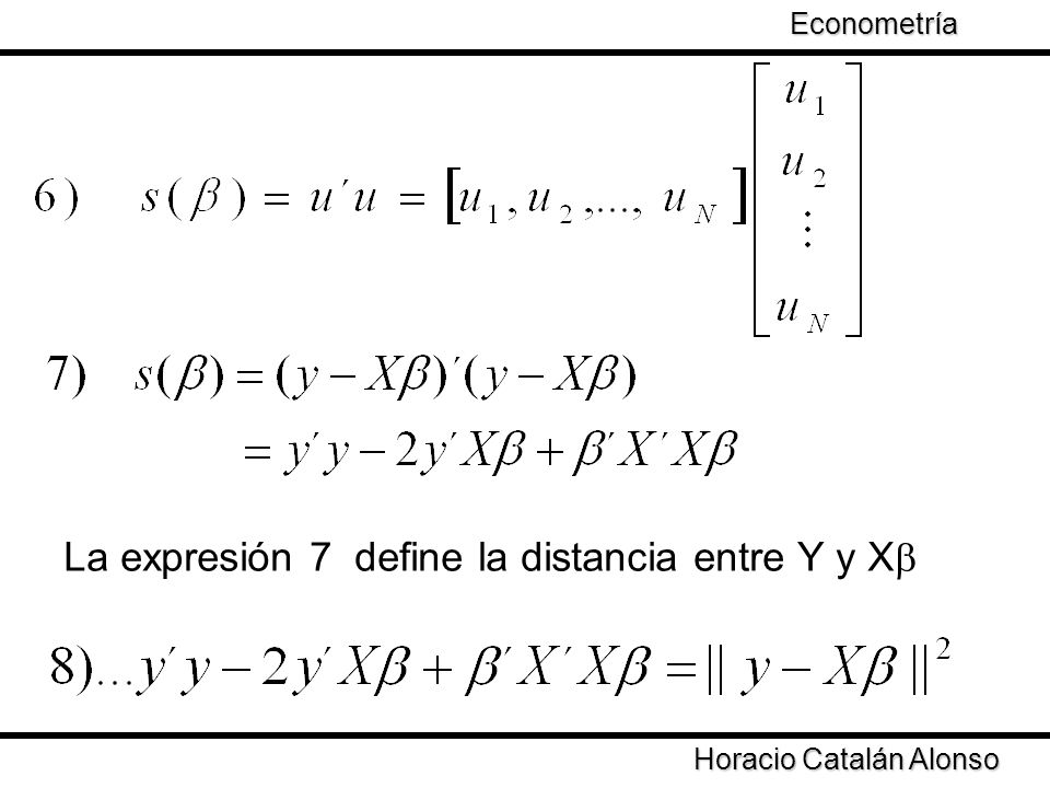 La expresión 7 define la distancia entre Y y Xb