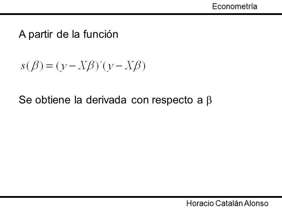 Se obtiene la derivada con respecto a b