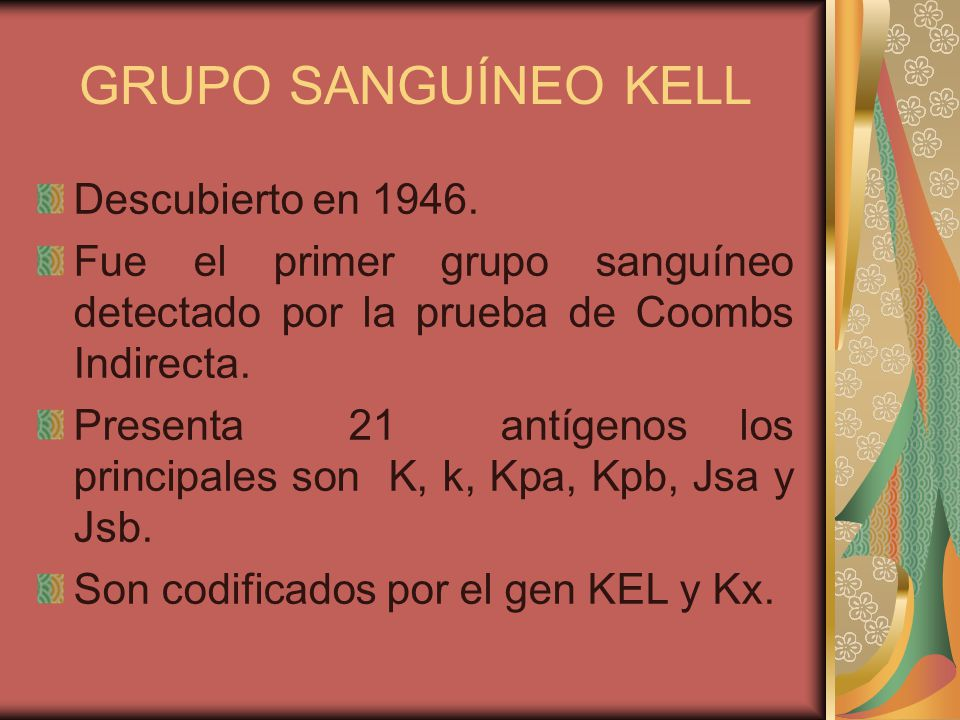 GRUPO SANGUÍNEO KELL Descubierto en 1946.