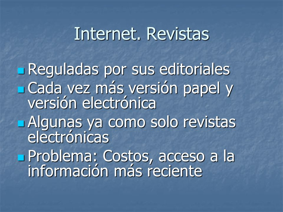 Internet. Revistas Reguladas por sus editoriales