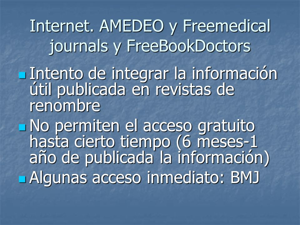 Internet. AMEDEO y Freemedical journals y FreeBookDoctors