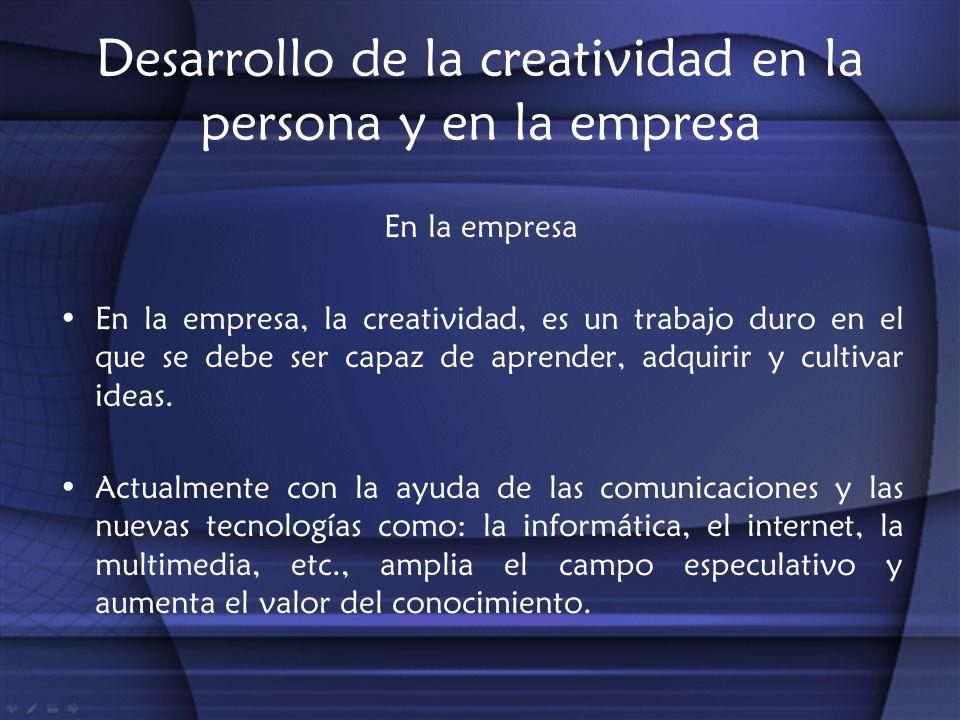 Desarrollo de la creatividad en la persona y en la empresa