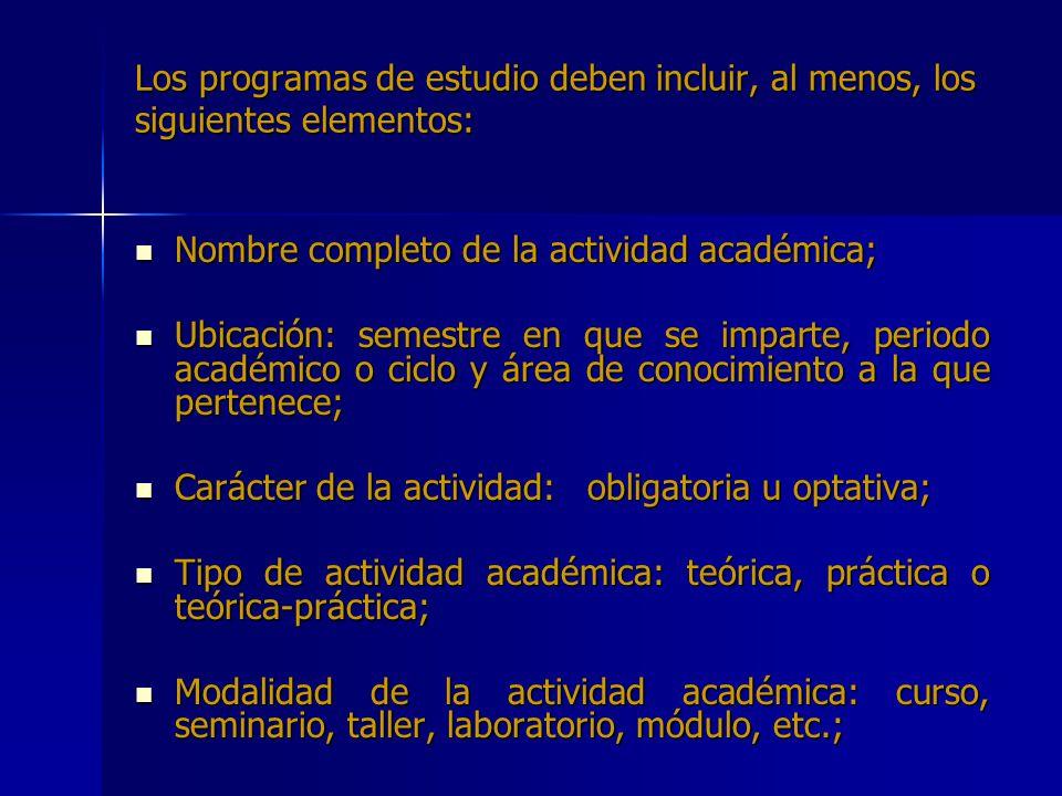 Los programas de estudio deben incluir, al menos, los siguientes elementos: