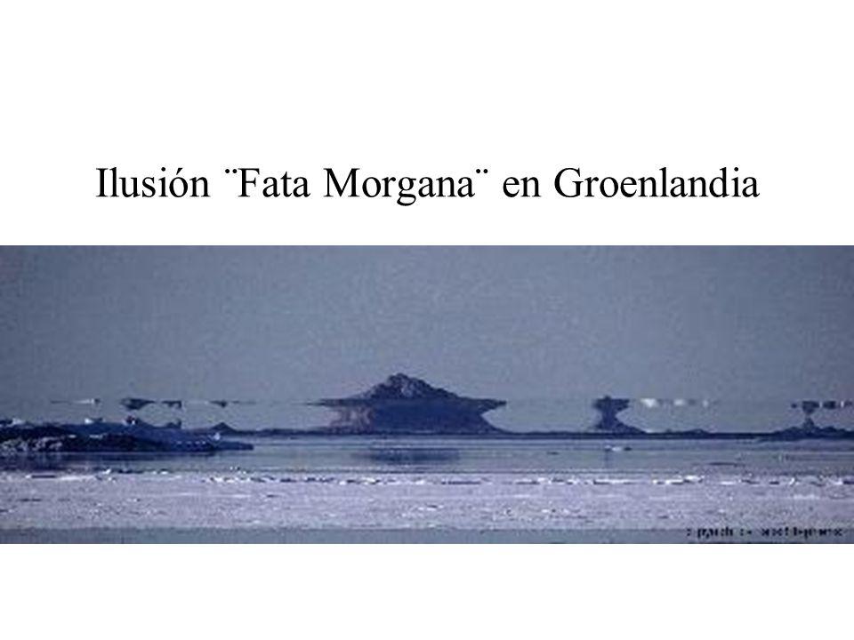 Ilusión ¨Fata Morgana¨ en Groenlandia