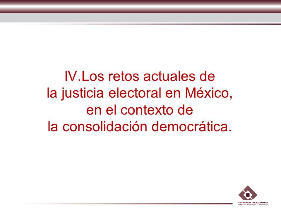 Los retos actuales de la justicia electoral en México, en el contexto de la consolidación democrática.