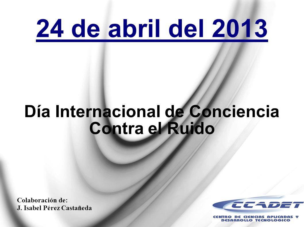 Día Internacional de Conciencia Contra el Ruido