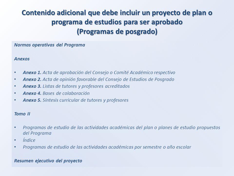 Contenido adicional que debe incluir un proyecto de plan o programa de estudios para ser aprobado (Programas de posgrado)
