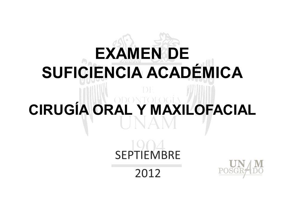 EXAMEN DE SUFICIENCIA ACADÉMICA CIRUGÍA ORAL Y MAXILOFACIAL