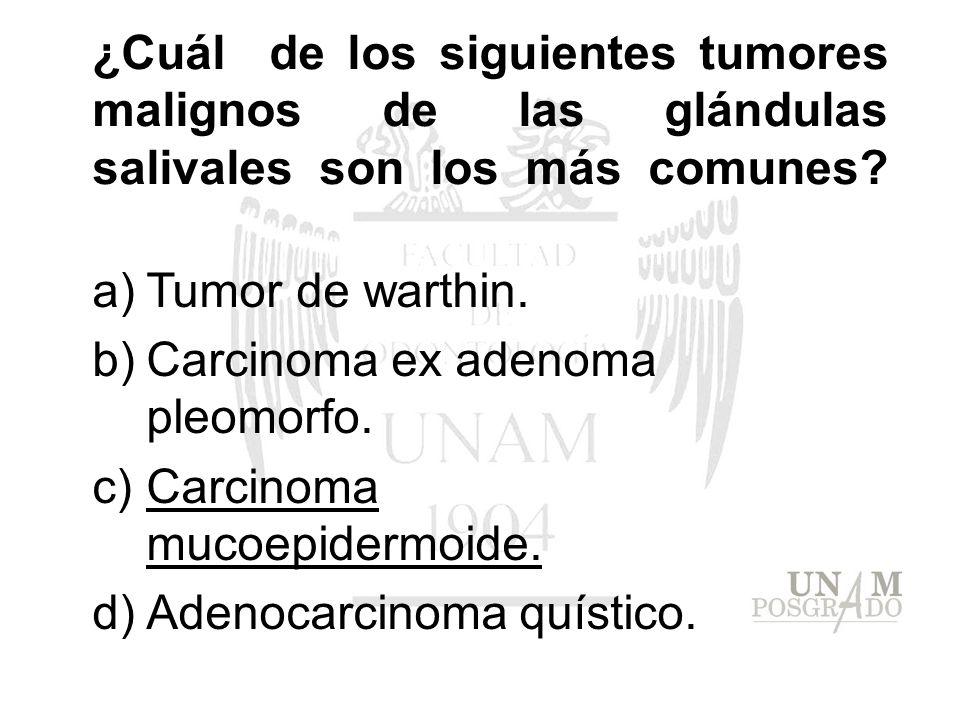 ¿Cuál de los siguientes tumores malignos de las glándulas salivales son los más comunes