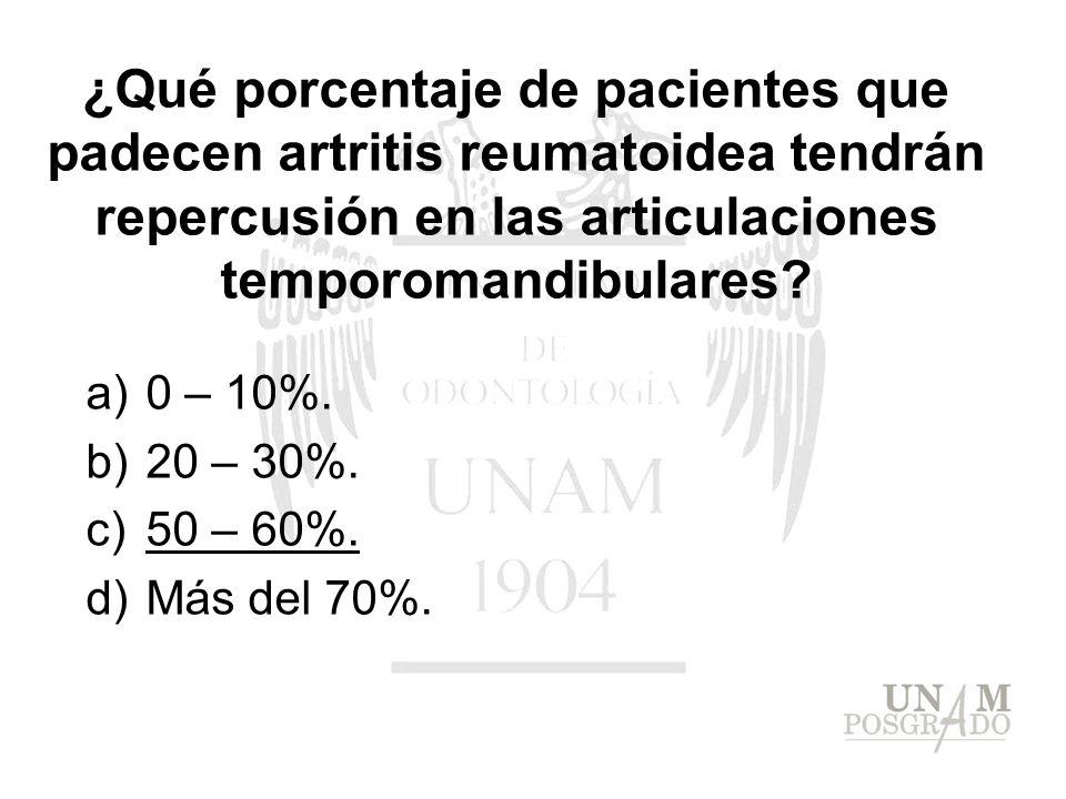 ¿Qué porcentaje de pacientes que padecen artritis reumatoidea tendrán repercusión en las articulaciones temporomandibulares