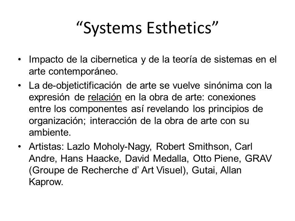 Systems Esthetics Impacto de la cibernetica y de la teoría de sistemas en el arte contemporáneo.