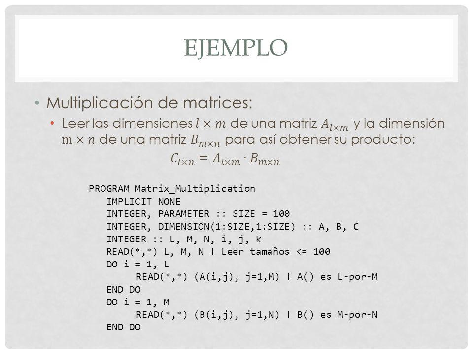 EJEMPLO Multiplicación de matrices: