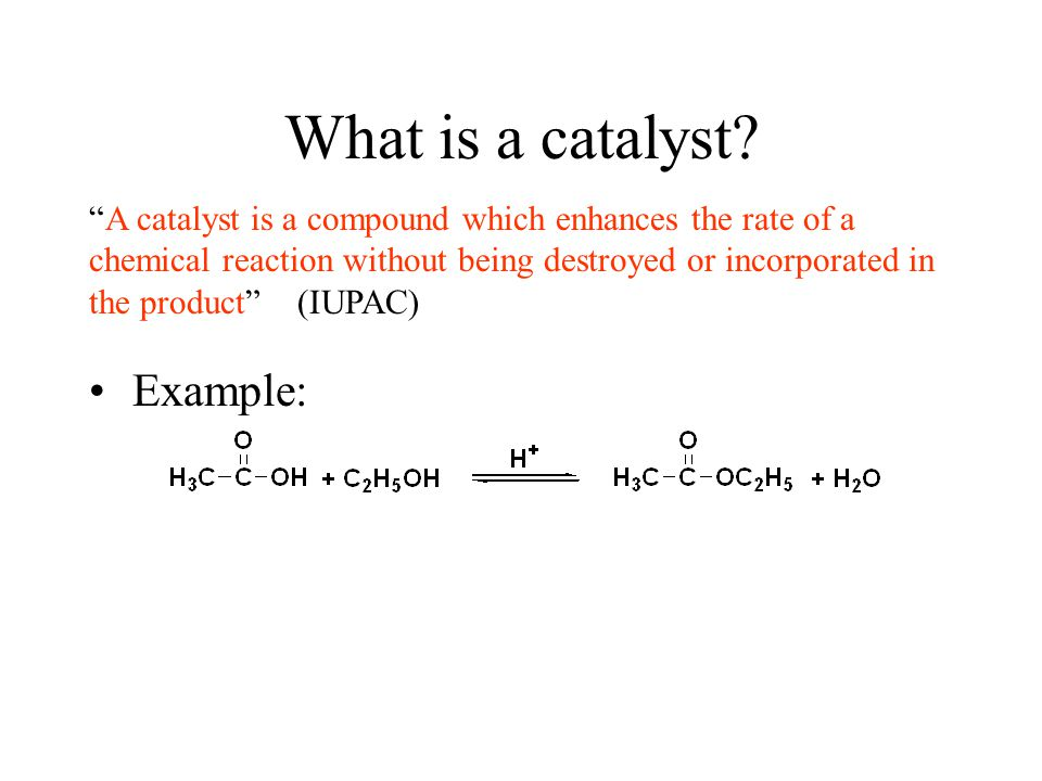 What is a catalyst Example: