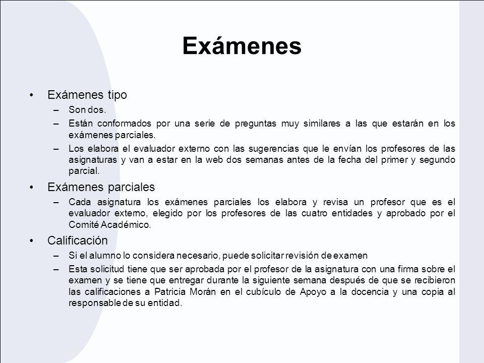 Exámenes Exámenes tipo Exámenes parciales Calificación Son dos.