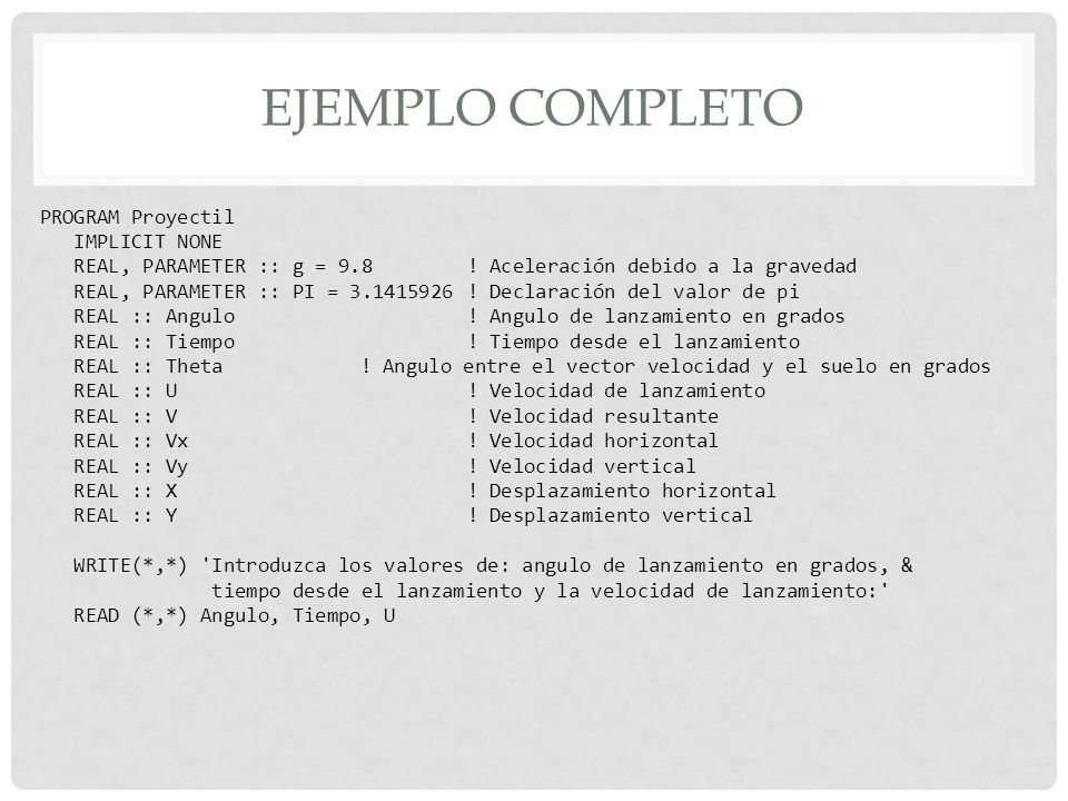 Ejemplo completo PROGRAM Proyectil IMPLICIT NONE