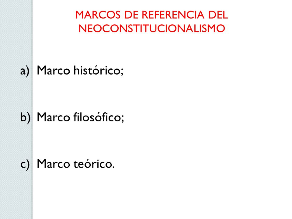 MARCOS DE REFERENCIA DEL NEOCONSTITUCIONALISMO