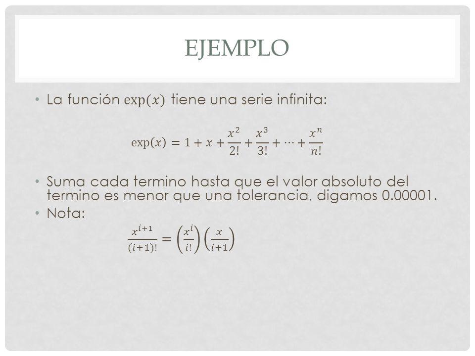 EJEMPLO La función exp(𝑥) tiene una serie infinita: