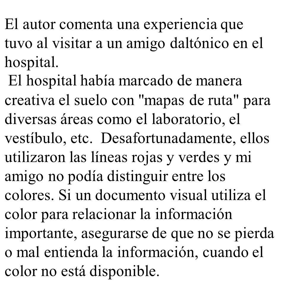 El autor comenta una experiencia que tuvo al visitar a un amigo daltónico en el hospital.