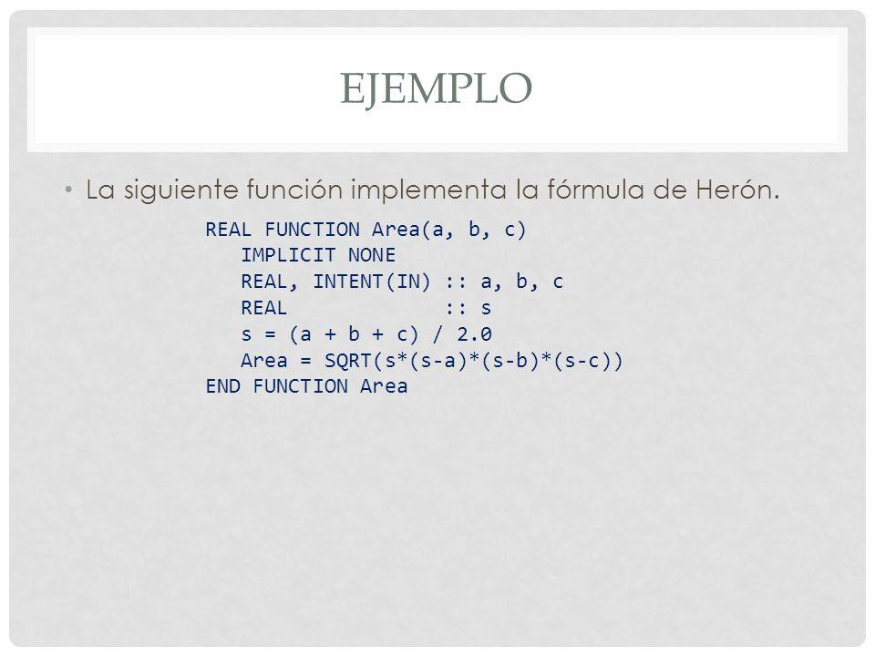 ejemplo La siguiente función implementa la fórmula de Herón.
