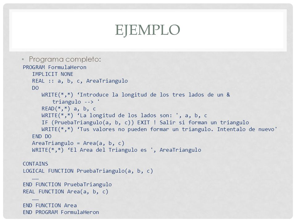ejemplo Programa completo: PROGRAM FormulaHeron IMPLICIT NONE