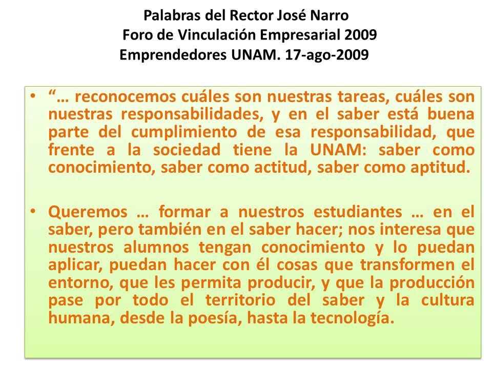 Palabras del Rector José Narro Foro de Vinculación Empresarial 2009 Emprendedores UNAM. 17-ago-2009